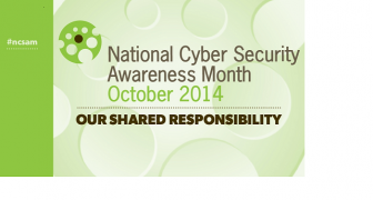National Cyber Security Awareness Month - Security is Everyone's Responsibility